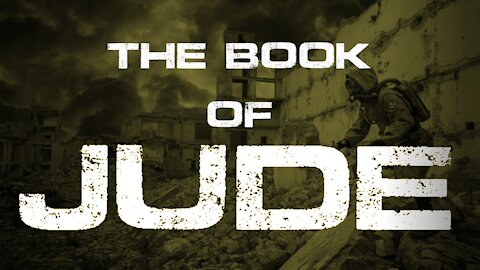 The Book of Jude Part 18