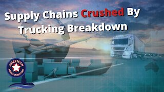 Supply Chains Crushed By Trucking Breakdown