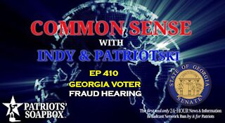 Ep. 410 Georgia Voter Fraud Hearing - The Common Sense Show