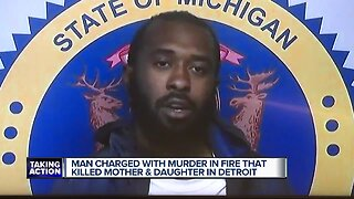 Man charged with felony murder in fatal fire that killed Detroit mother and son