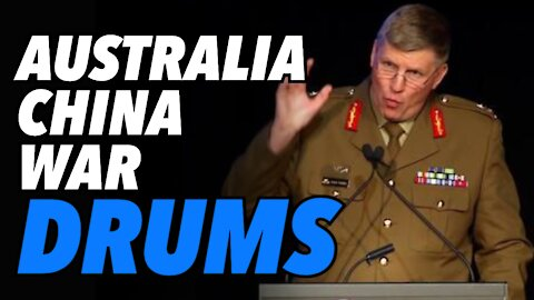 Australia - China war drums. General's leaked briefing warns of conflict ahead