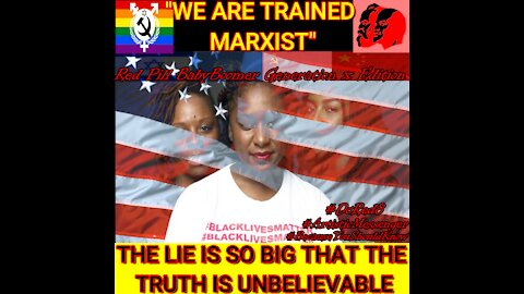 """BLM; """"WE ARE TRAINED ORGANIZERS; WE ARE TRAINED MARXIST."""""""