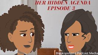 Her Hidden Agenda - Episode 3 (Audio Animated Series)