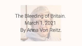 The Bleeding of Britain March 1, 2021 By Anna Von Reitz