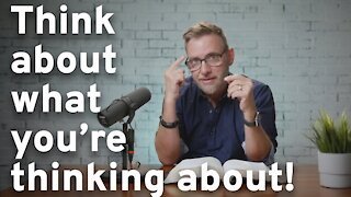 What You're Thinking About | Pastor Rob Singleton