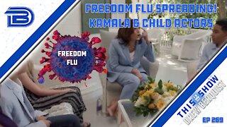 "Freedom Flu Spreading   White House Uses Child Actors To Make Kamala Harris ""Relatable""   Ep 269"