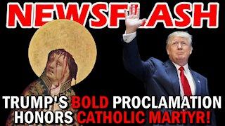 President Trump's POWER MOVE! Honors Catholic MARTYR!   NEWSFLASH