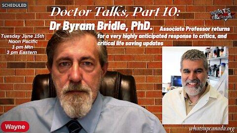 Doctor Talks #10, Dr Byram Bridle Returns Fire to Critics