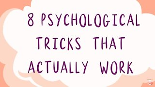 8 Psychological Tricks That Really Work!