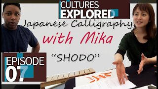 Cultures Explored Episode 07   Japanese Calligraphy with Mika