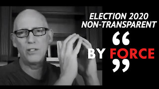 Scott Adams Says Election 2020 Non-Transparent by Force