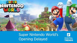 Super Nintendo World's Opening Is Delayed