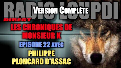 Les Chroniques De MR.K - Ep.22 Avec Philippe Ploncard d'Assac