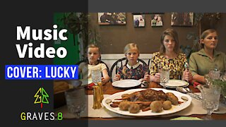 Music Video: Graves8 Cover, Lucky, by Jason Mraz and Colbie Caillat