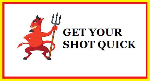 GET YOUR SHOT QUICK