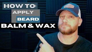 How to: Apply Beard Balm/Wax