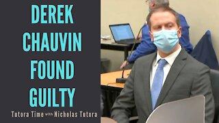 Tutora Time: Derek Chauvin Found Guilty
