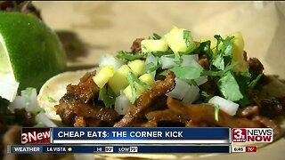 Cheap Eat$: The Corner Kick