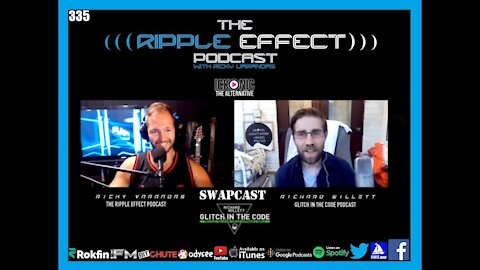The Ripple Effect Podcast #335 (Richard Willet | Glitch In The Code SWAPCAST)