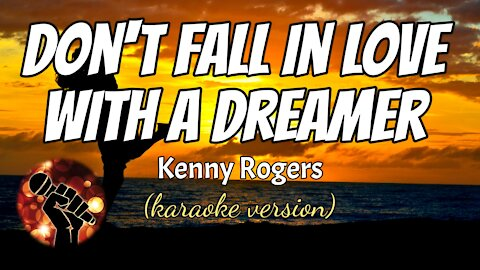DON'T FALL IN LOVE WITH A DREAMER - KENNY ROGERS (karaoke version)