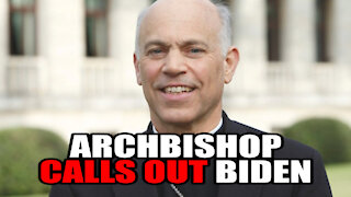 Archbishop CALLS OUT Joe Biden