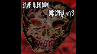 Shane Allen Dunn-Bad Dream #13 (Full Ep)