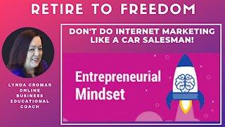 Don't Do Internet Marketing Like A Car Salesman!