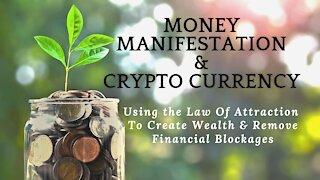 Money Manifestation & Crypto Currency