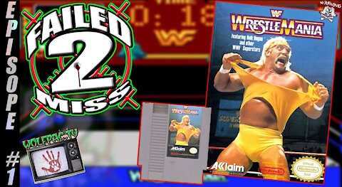 "Failed 2 Miss WWF ""No Mercy"" on the NES Episode #1 Season #1:"