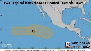 Two Tropical Disturbances Headed Towards Hawaii!!