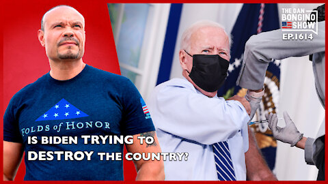 Ep. 1614 If Biden Was Trying To Destroy The Country Would He Do Anything Different?