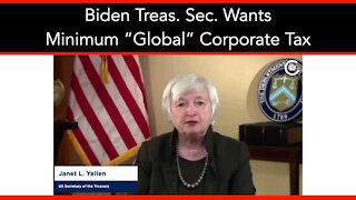 "Biden Treasury Sec. Wants Minimum ""Global"" Corporate Tax"