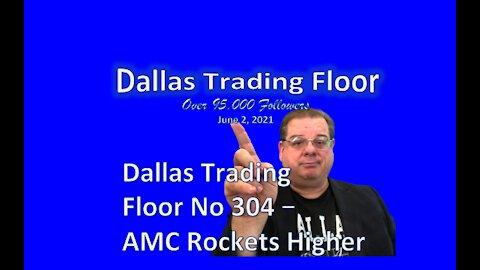 Dallas Trading Floor No 305 - LIVE June 2, 2021