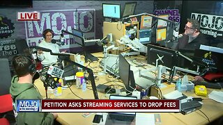 Mojo in the Morning: Petition asks streaming services to drop fees