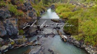Yahweh's Wonderful Creation Episode 2