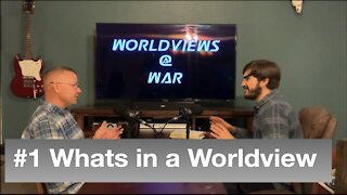 Whats in a Worldview - Episode 1