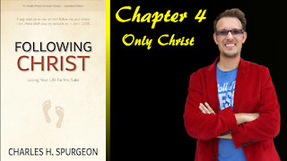Following Christ Chapter 4: Only Christ Review