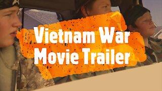 The Vietnam War Movie Trailer
