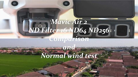 DJI Mavic Air 2 ND Filter 16 ND64 ND256 comparison and normal wind test