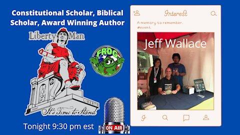 Constitutional Scholar, Biblical Scholar Jeff Wallace 9:30 pm est