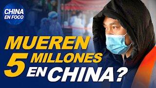 Cifras difíciles de explicar alarman por posibles 5 millones de muertes por el virus en China
