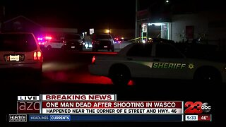 A man is dead in Wasco after being shot Monday morning
