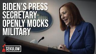 Biden's Press Secretary Openly Mocks Military