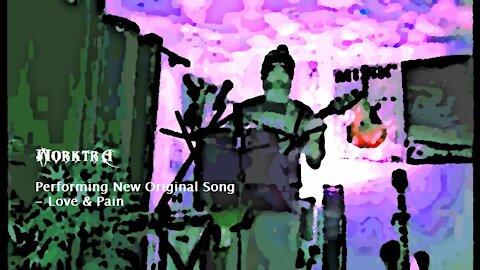 Performing New Original Song - Love & Pain