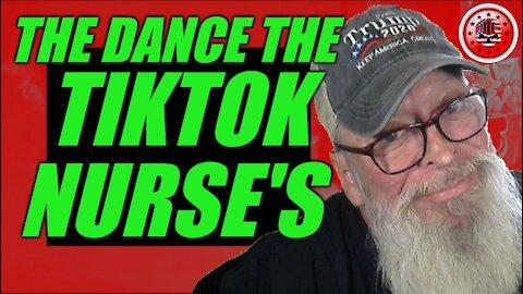 The Dance Of The TikTok Nurse's