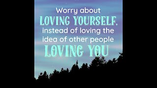 Worry about loving yourself [GMG Originals]