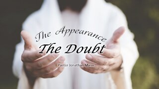 The Appearance: The Doubt