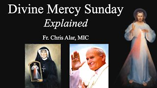 Explaining the Faith - Divine Mercy Sunday: Explained