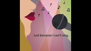 Just because I can't sing [GMG Originals]