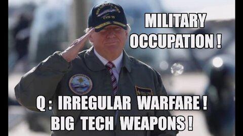 Military Occupation! Q: Class Action! Big Tech Weapons! Irregular Warfare! MZ/Jack All Assets Seized